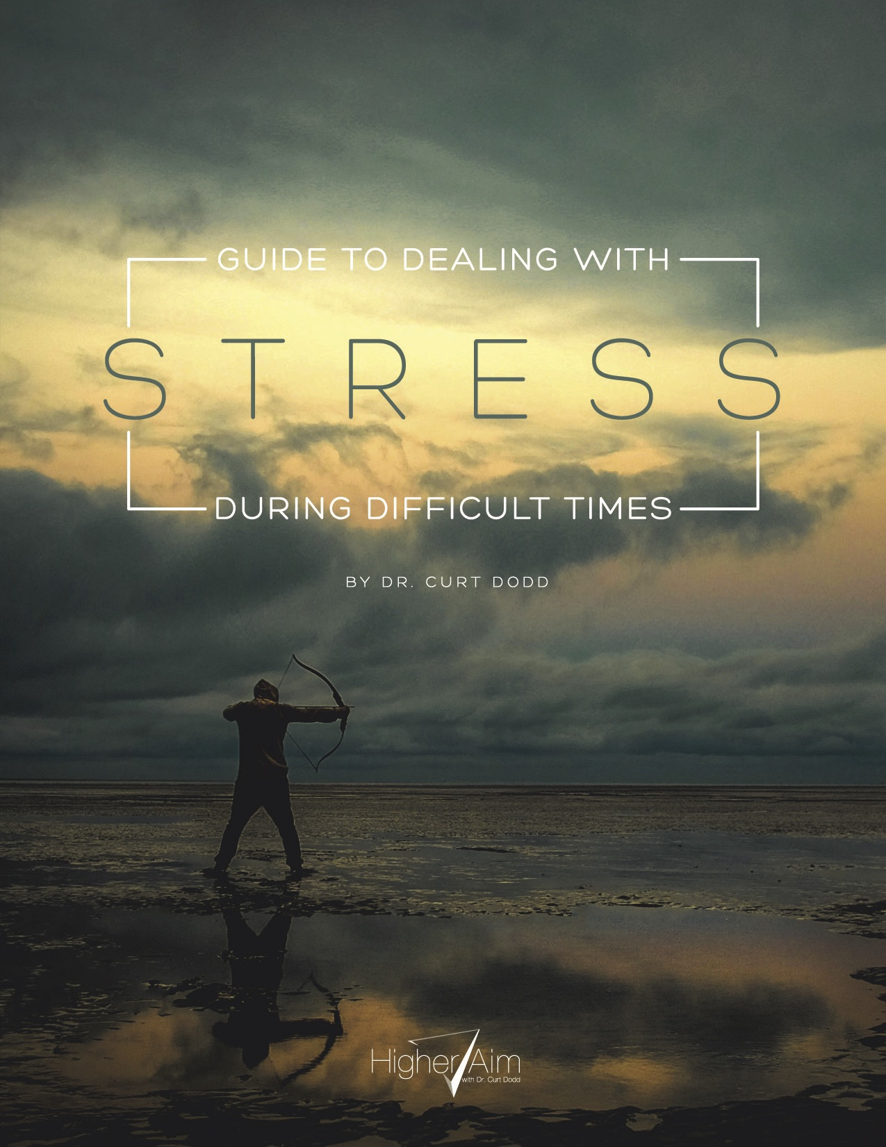 Guide To Dealing With Stress During Difficult Times_draft